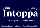 JOHN INTOPPA FOR MEDFORD SCHOOL COMMITTEE